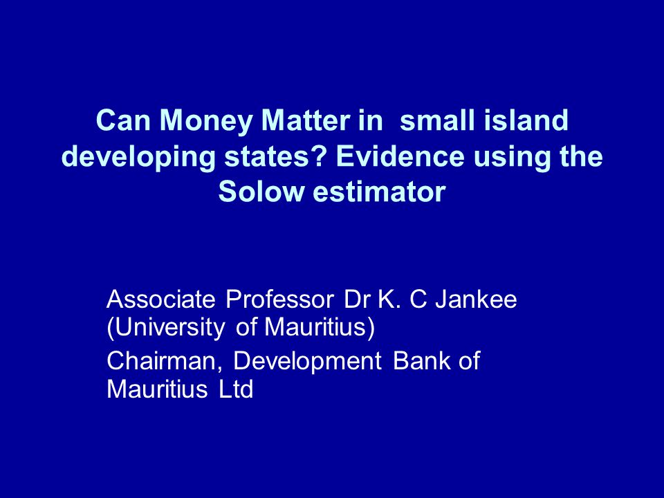 Can Money Matter in small island developing states.