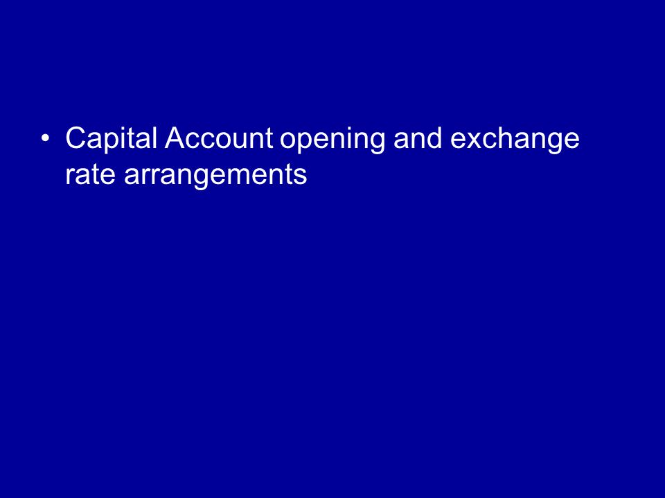 Capital Account opening and exchange rate arrangements