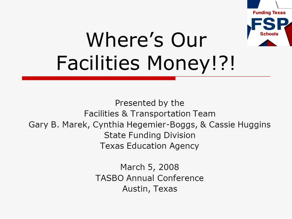 Wheres Our Facilities Money! . Presented by the Facilities & Transportation Team Gary B.