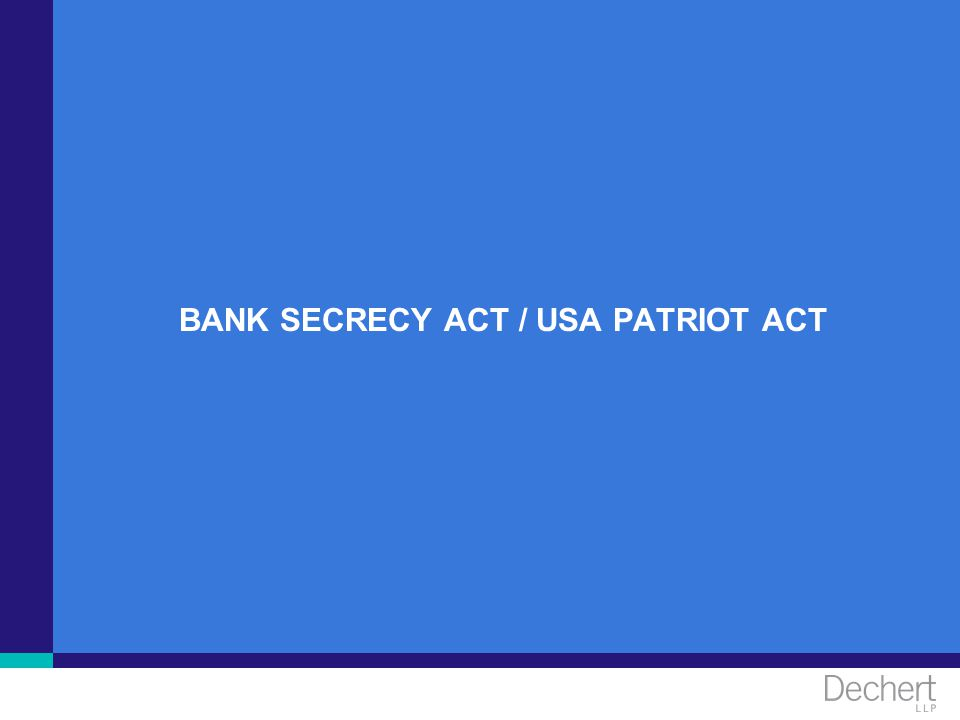 BANK SECRECY ACT / USA PATRIOT ACT