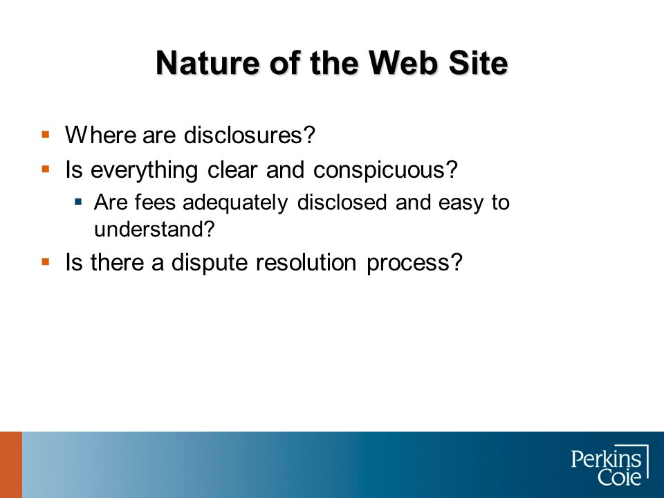 Nature of the Web Site Where are disclosures. Is everything clear and conspicuous.