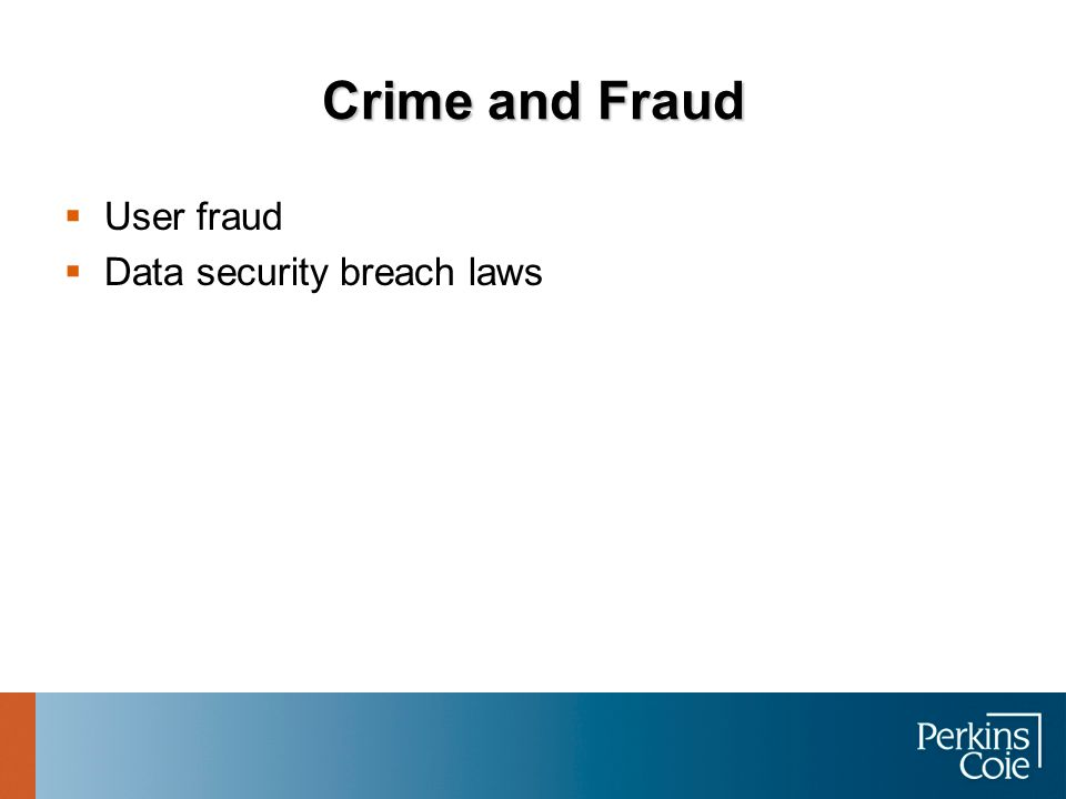 Crime and Fraud User fraud Data security breach laws
