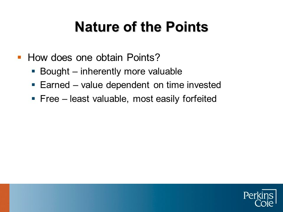 Nature of the Points Do Points have any cash value.