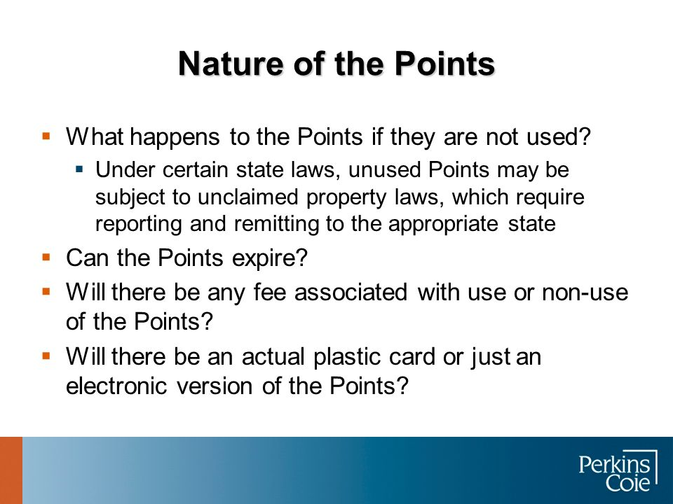 Nature of the Points What happens to the Points if they are not used.