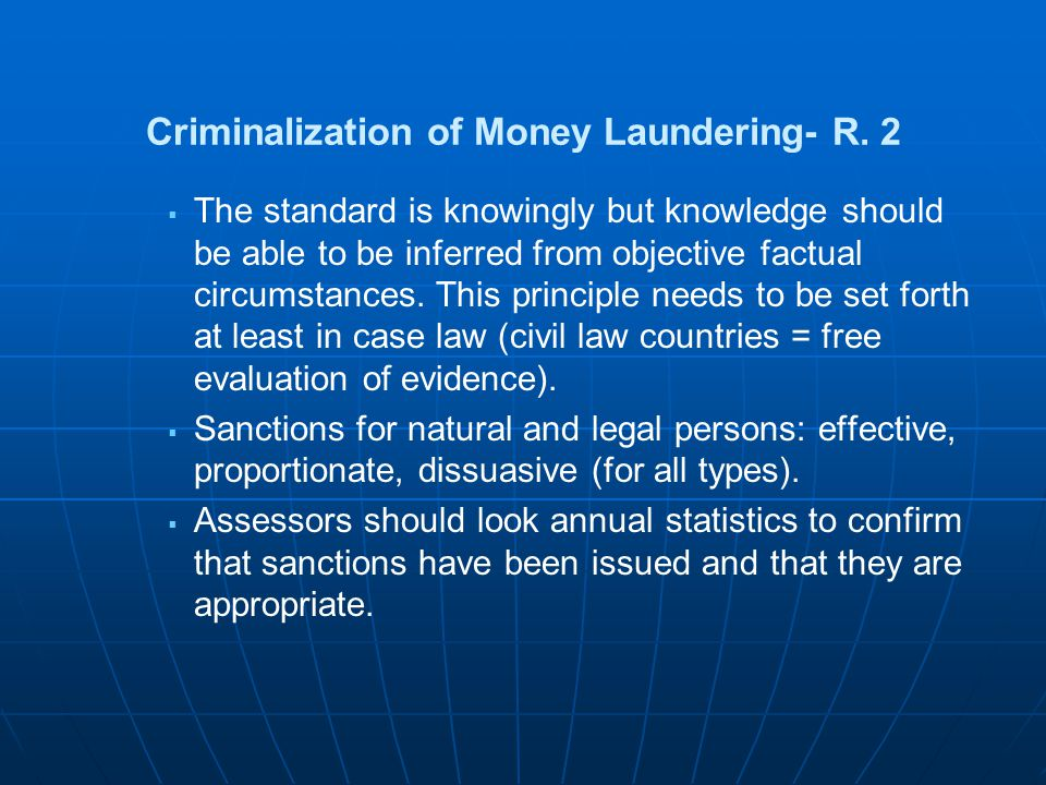 Criminalization of Money Laundering- R. 2 The standard is knowingly but knowledge should be able to be inferred from objective factual circumstances.