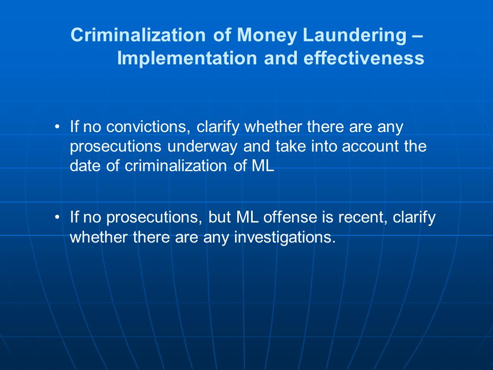 Criminalization of Money Laundering – Implementation and effectiveness If no convictions, clarify whether there are any prosecutions underway and take