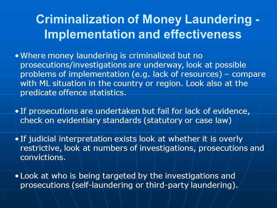 Criminalization of Money Laundering - Implementation and effectiveness Where money laundering is criminalized but no prosecutions/investigations are u