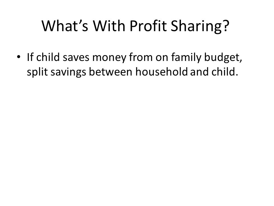 Whats With Profit Sharing.