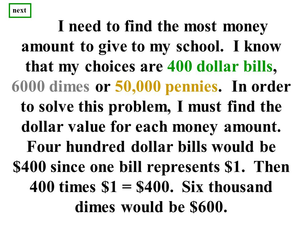 I need to find the most money amount to give to my school.
