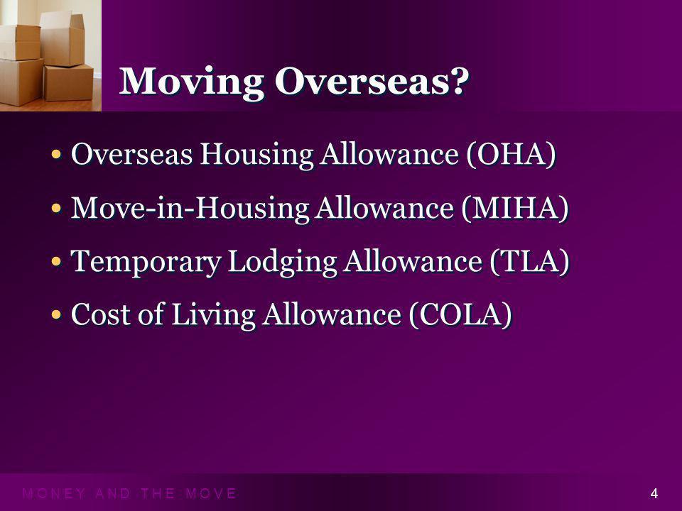 M O N E Y A N D T H E M O V E4 Moving Overseas.