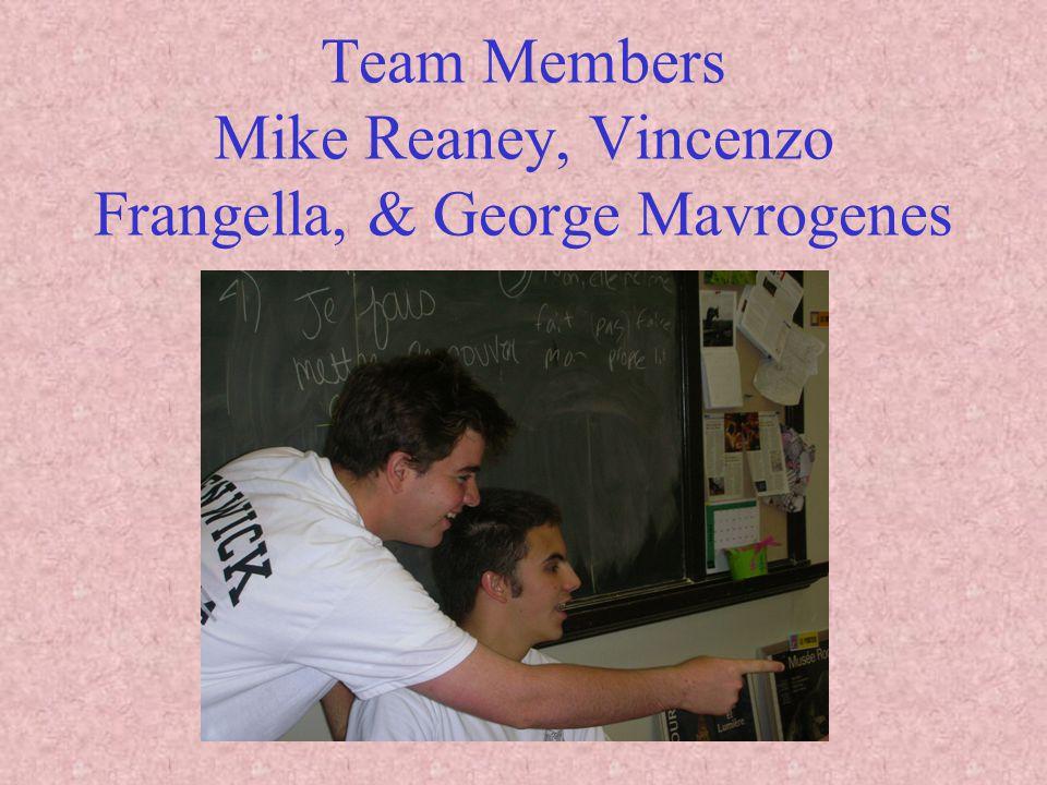 Team Members Mike Reaney, Vincenzo Frangella, & George Mavrogenes