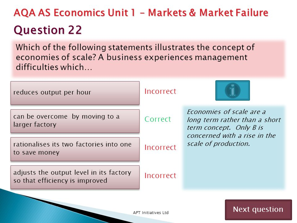 Which of the following statements illustrates the concept of economies of scale? A business experiences management difficulties which… APT Initiatives