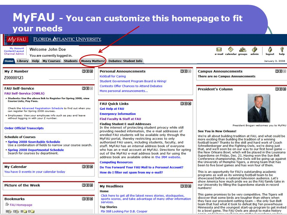 MyFAU - You can customize this homepage to fit your needs Z00000123 Welcome John Doe You are currently logged in.