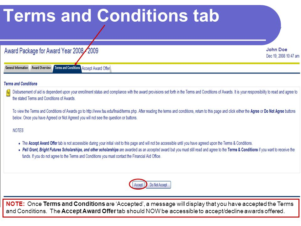 Terms and Conditions tab John Doe NOTE: Once Terms and Conditions are Accepted, a message will display that you have accepted the Terms and Conditions