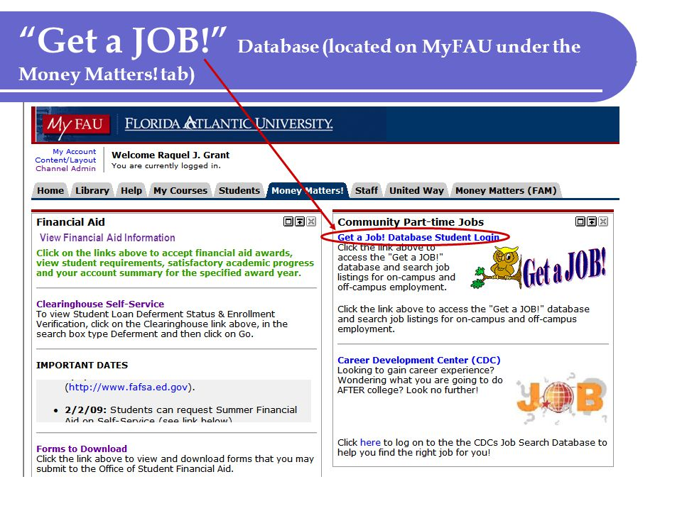 Get a JOB! Database (located on MyFAU under the Money Matters! tab) View Financial Aid Information