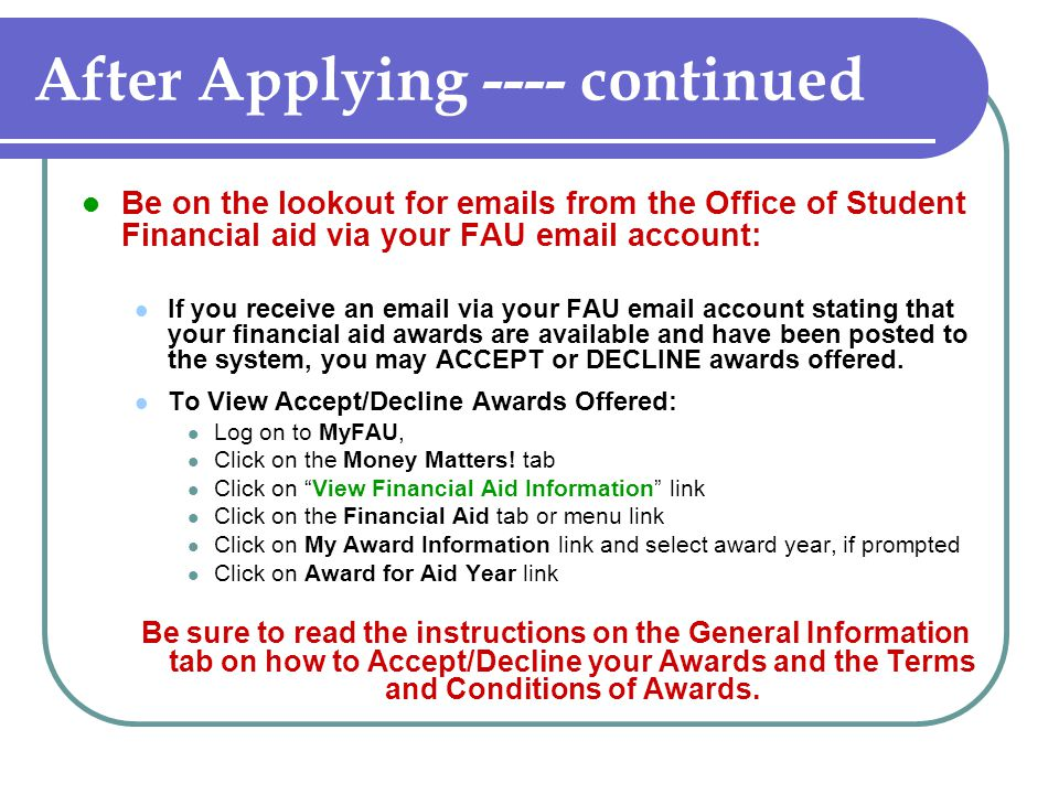 Summer Financial Aid Request for Summer Financial Aid will be available beginning February 2, 2009 on MyFAU.