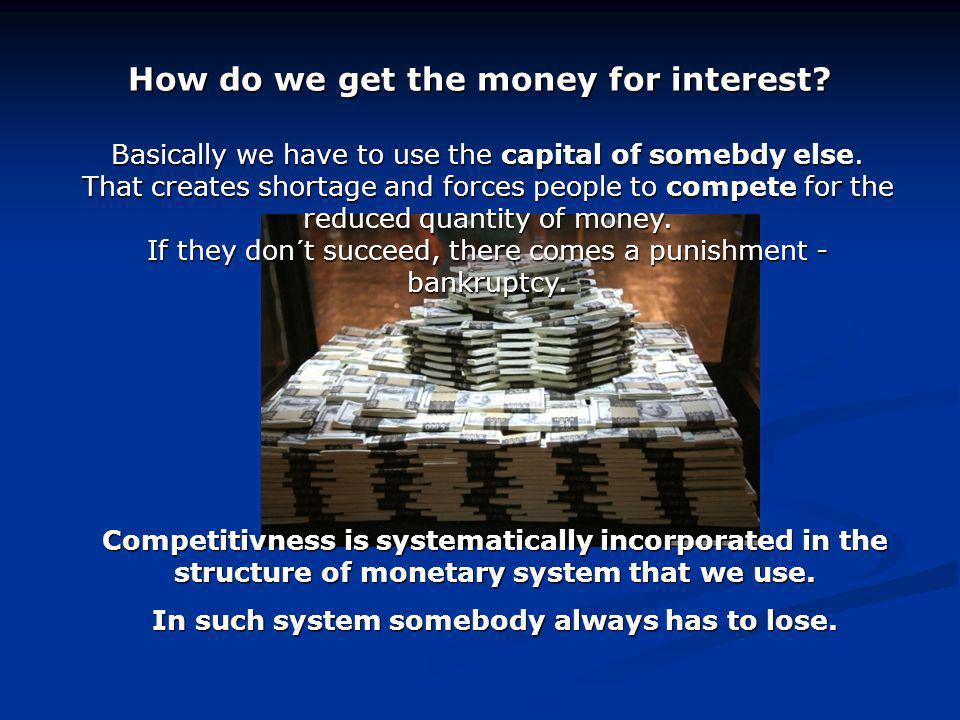 Money is one of the most successful deceivings that human kind is blinded with.