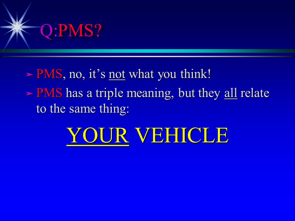Q:PMS. ä PMS, no, its not what you think.