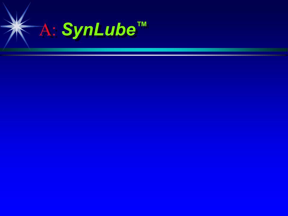 A: SynLube