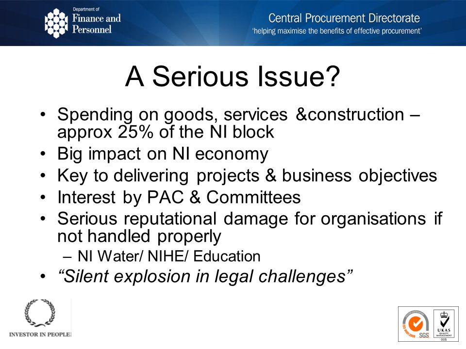 EU Regulation Departments have freedom to define what they want to procure –Policy /Budget/ Business case –But not unlimited Public procurement legislation directs & regulates how it is procured