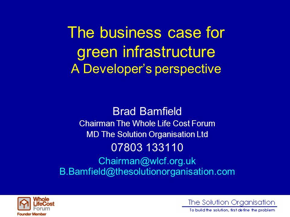 Brad Bamfield Chairman The Whole Life Cost Forum MD The Solution Organisation Ltd 07803 133110 Chairman@wlcf.org.uk B.Bamfield@thesolutionorganisation.com