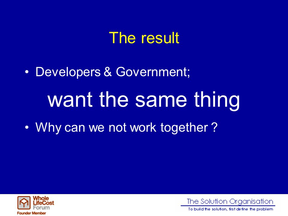 The result Developers & Government; Why can we not work together want the same thing