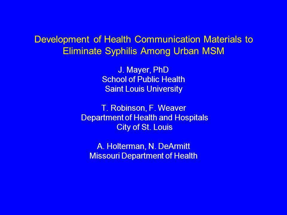 Development of Health Communication Materials to Eliminate Syphilis Among Urban MSM J.