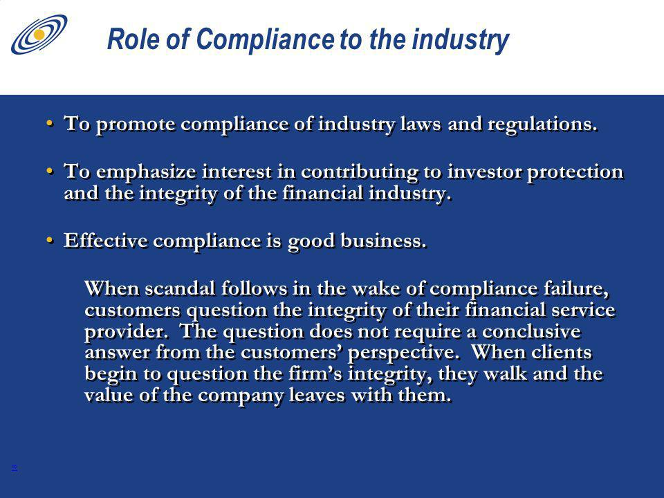 18 Role of Compliance to the industry To promote compliance of industry laws and regulations.