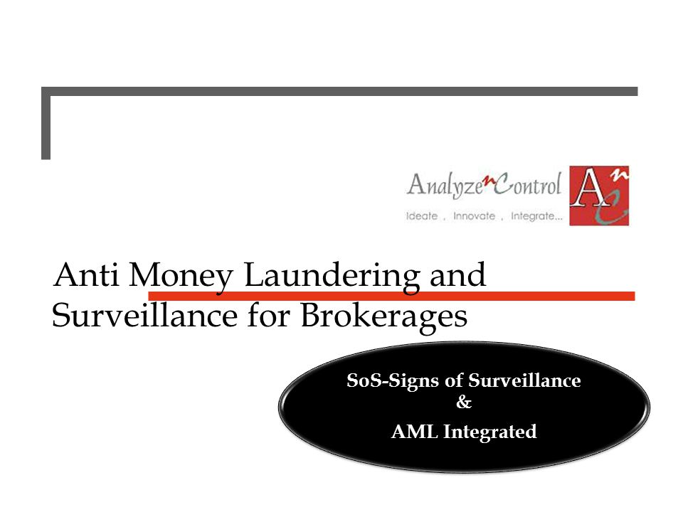 Anti Money Laundering and Surveillance for Brokerages SoS-Signs of Surveillance & AML Integrated