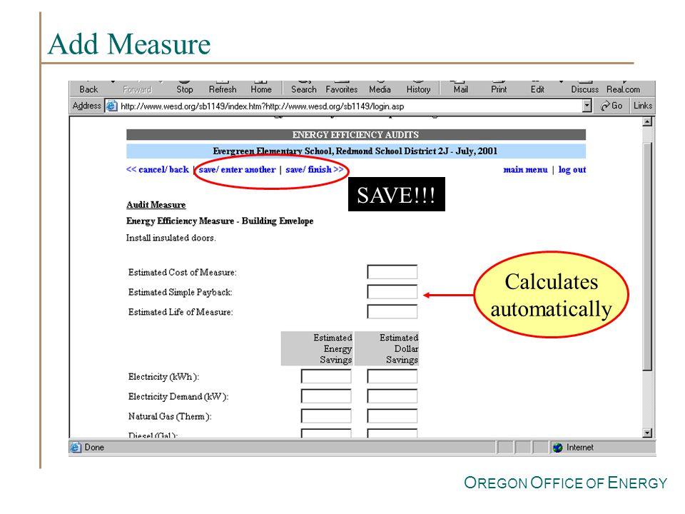 O REGON O FFICE OF E NERGY Add Measure Calculates automatically SAVE!!!