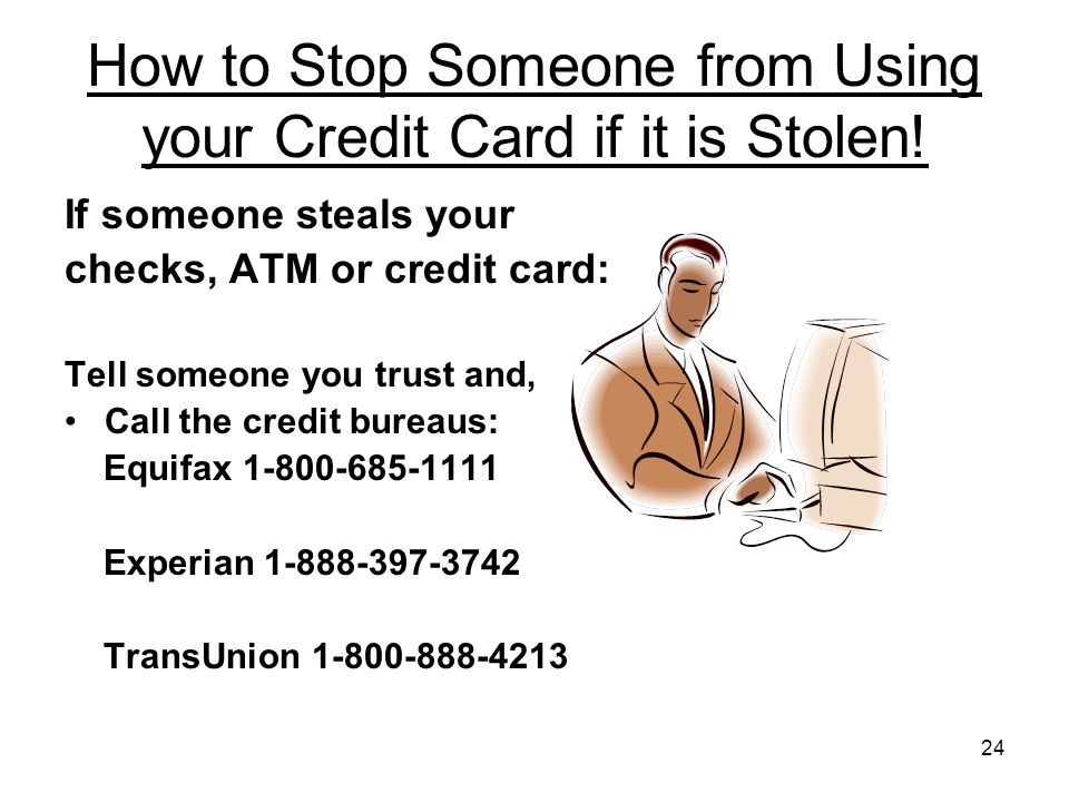 24 How to Stop Someone from Using your Credit Card if it is Stolen.