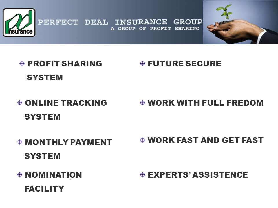 . PROFIT SHARING SYSTEM FUTURE SECURE ONLINE TRACKING SYSTEM WORK WITH FULL FREDOM MONTHLY PAYMENT SYSTEM WORK FAST AND GET FAST NOMINATION FACILITY EXPERTS ASSISTENCE