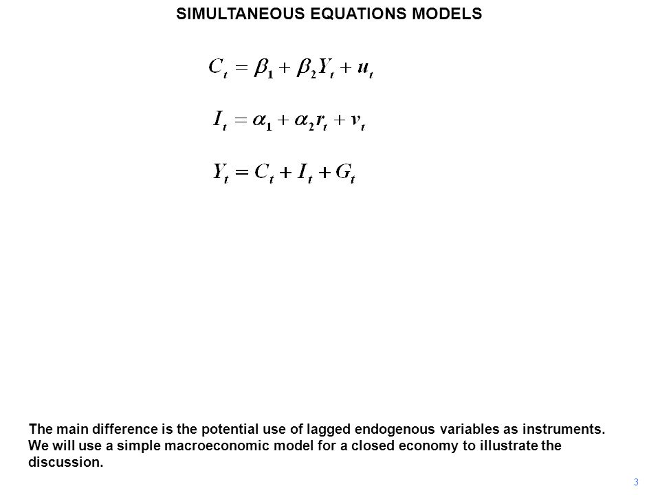 24 SIMULTANEOUS EQUATIONS MODELS But suppose that there is time persistence in the values of the disturbance term and v t is correlated with v t–1.