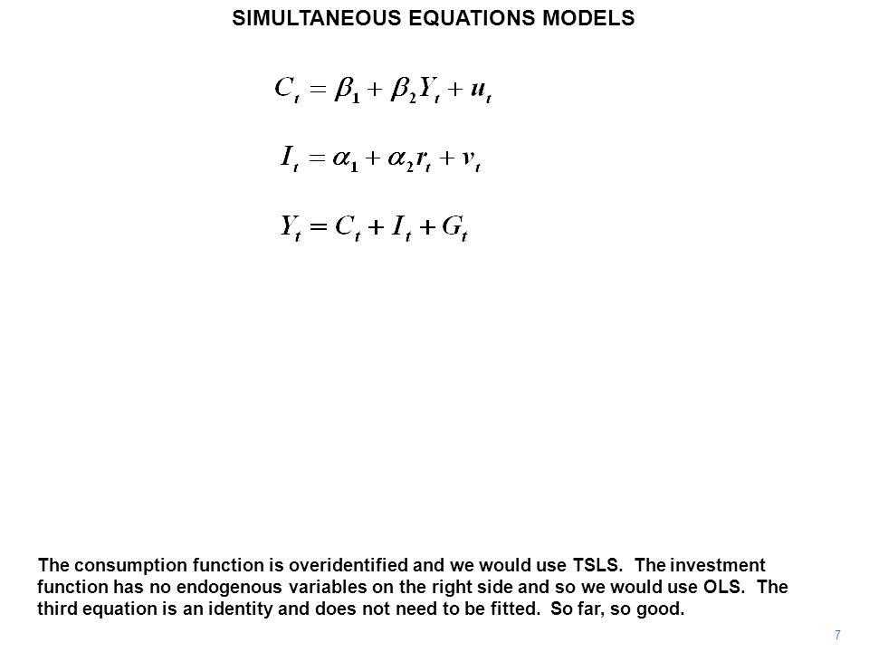 18 SIMULTANEOUS EQUATIONS MODELS Then, since K t–1 is a determinant of I t, and I t is a component of Y t, K t–1 can serve as an instrument for Y t in the consumption function.