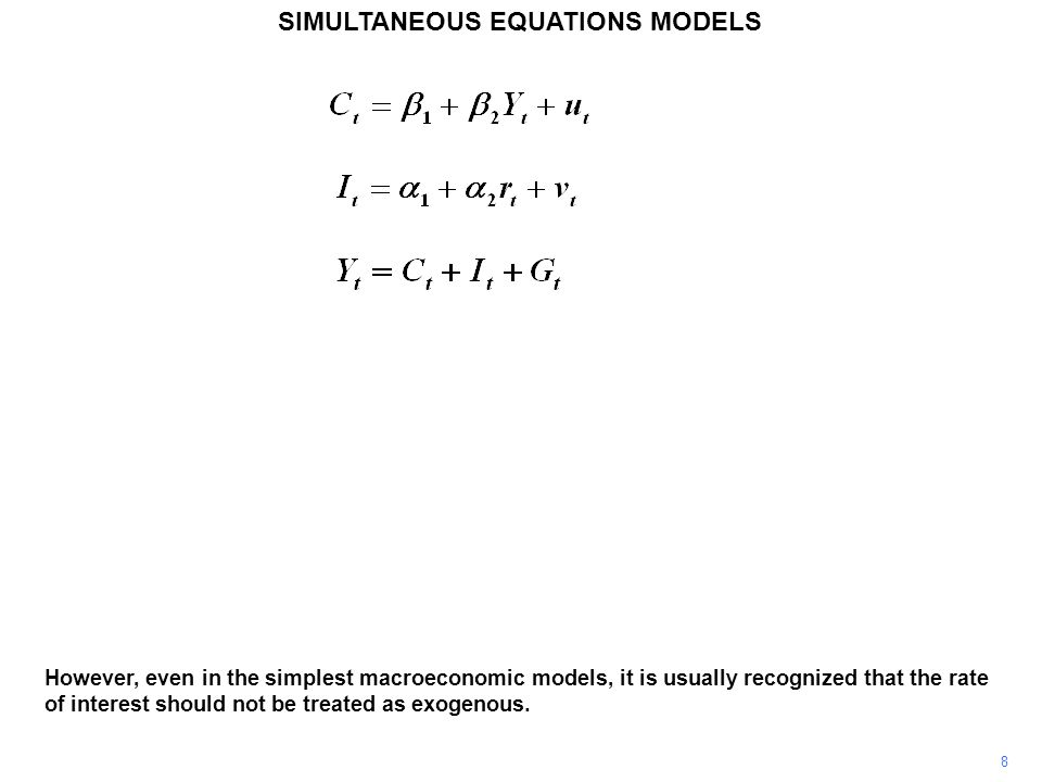 19 SIMULTANEOUS EQUATIONS MODELS On the whole, it is reasonable to expect relationships to be dynamic, rather than static, and that lagged variables will feature among the regressors.
