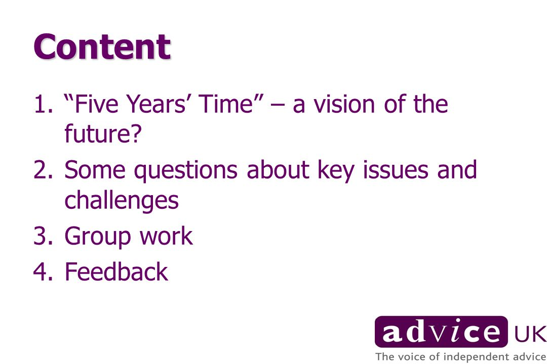 Content 1.Five Years Time – a vision of the future.