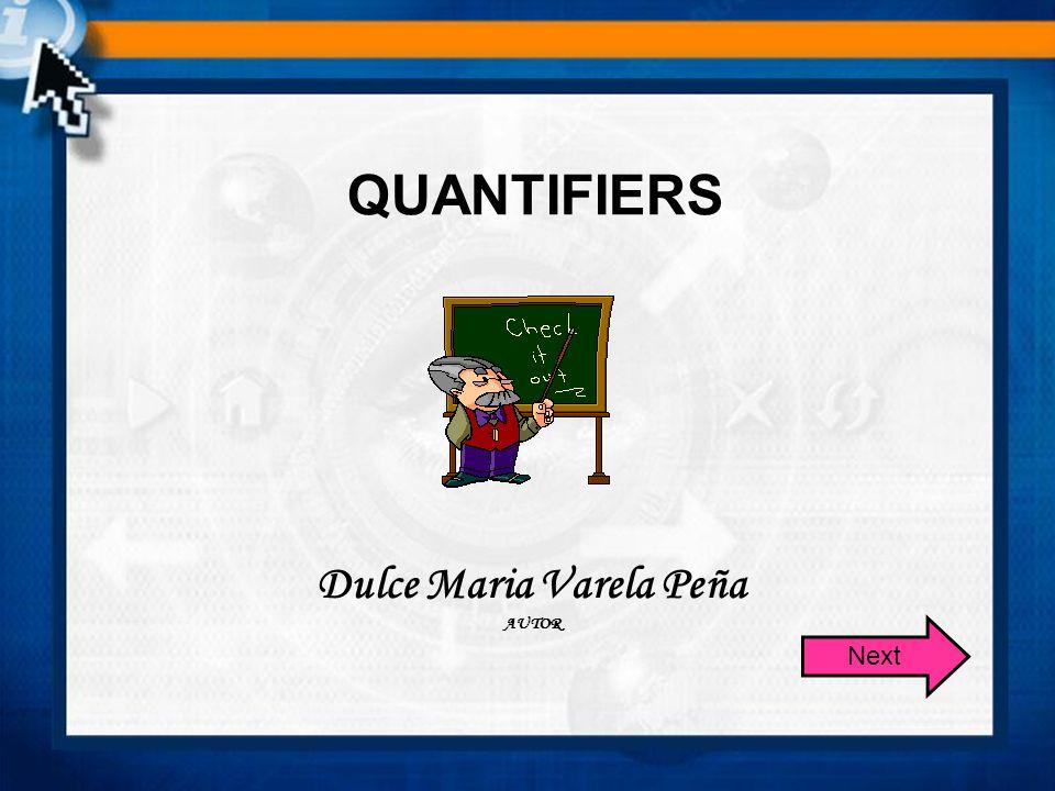 QUANTIFIERS Dulce Maria Varela Peña AUTOR Next