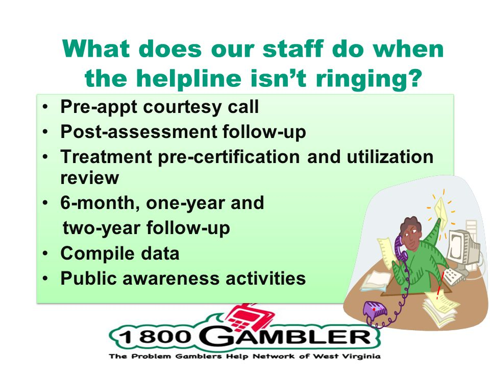 What does our staff do when the helpline isnt ringing.