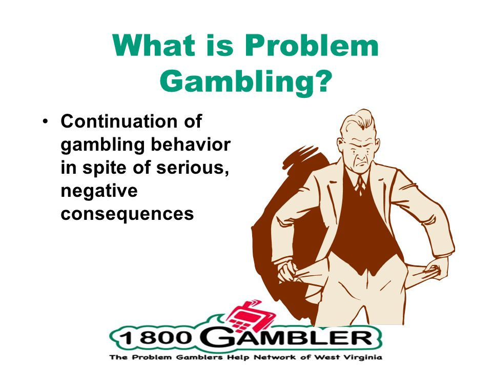 What is Problem Gambling.