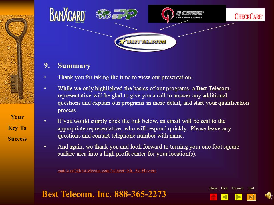 Home Back Forward End Your Key To Success 11 x 17 Window & 18 x 24 Outdoor Posters2 x 6 Banners 8. Point Of Sales Advertising Best Telecom, Inc. 888-3