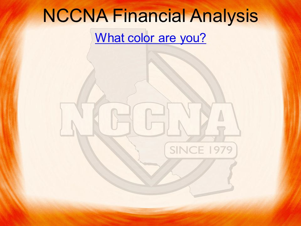 NCCNA Financial Analysis What color are you