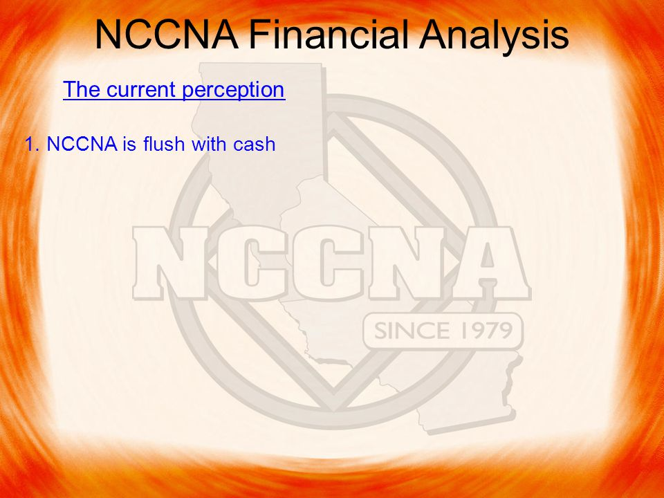 NCCNA Financial Analysis The current perception 1. NCCNA is flush with cash