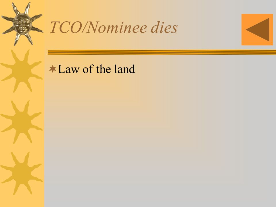TCO/Nominee dies Law of the land