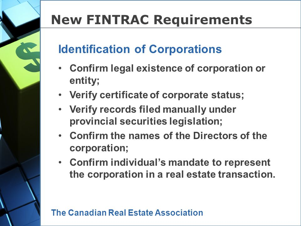 The Canadian Real Estate Association You must use an agent or mandatary to identify your clients (i.e.