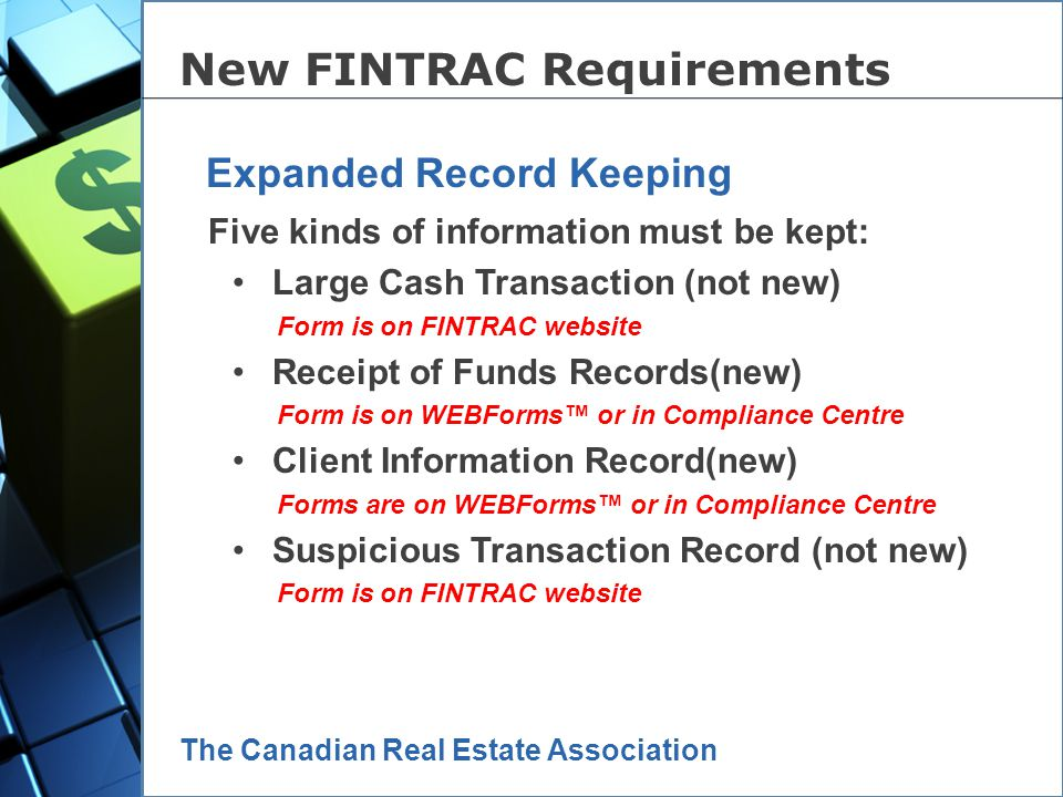 The Canadian Real Estate Association Receipt of Funds Record must be completed for every transaction by buyer agent; Suspicious ATTEMPTED transactions must be reported within 30 days.