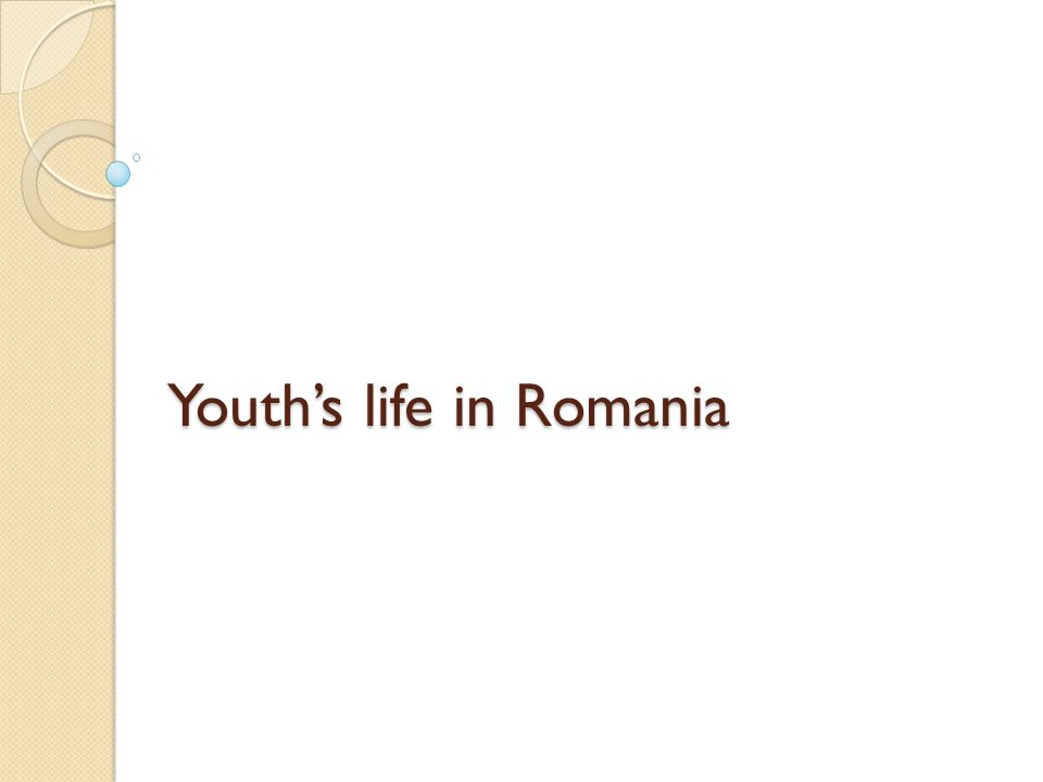 Youths life in Romania