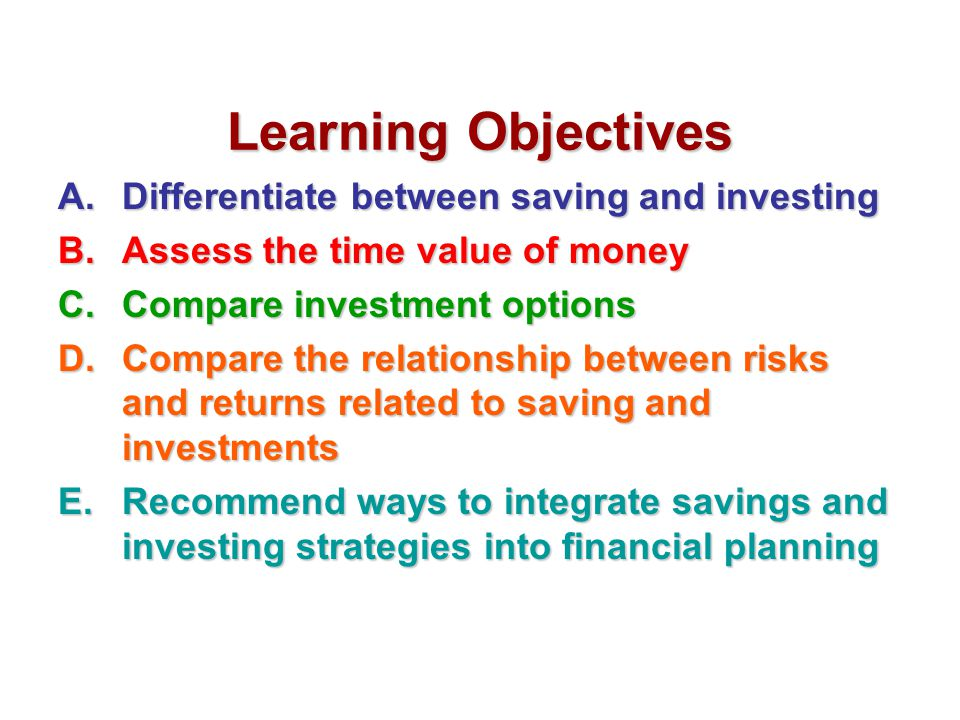 3-A Savings and Investments UniqueSavingsFeatures UniqueInvestmentFeatures CommonFeatures What are some features common to both investments and savings?