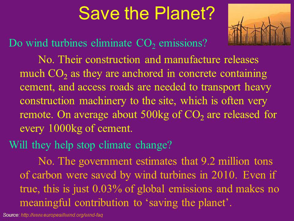 Save the Planet. Do wind turbines eliminate CO 2 emissions.