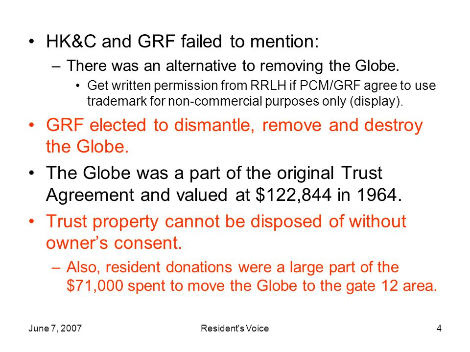 June 7, 2007Resident s Voice15 Conclusion: We cannot Trust PCM, GRF, or our Corporate Attorney.
