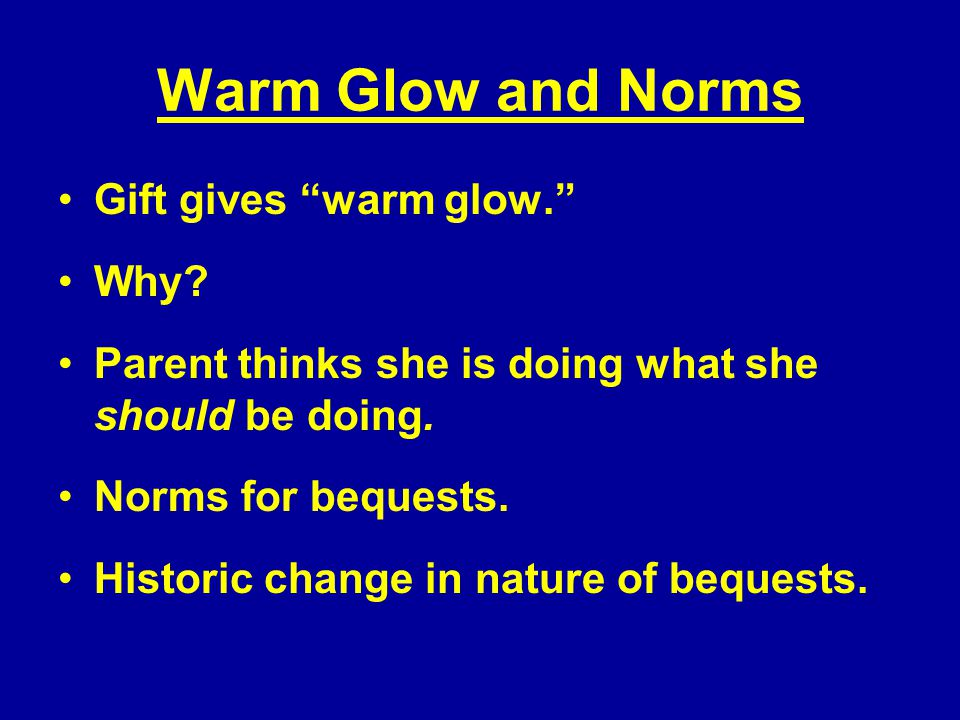 Warm Glow and Norms Gift gives warm glow. Why.